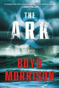 The Ark by Boyd Morrison