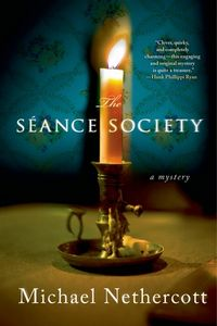 The S�ance Society by Michael Nethercott