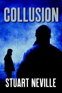 Collusion by Stuart Neville