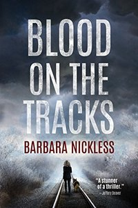 Blood on the Tracks by Barbara Nickless