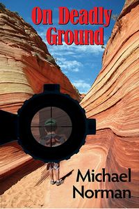 On Deadly Ground by Michael Norman