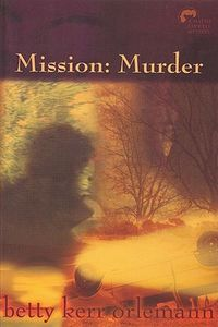 Mission: Murder by Betty Kerr Orlemann