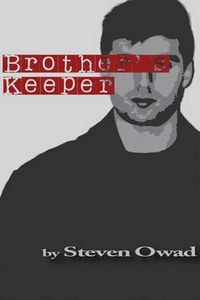Brother's Keeper by Steven Owad