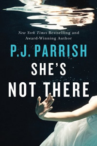 She's Not There by P. J. Parrish