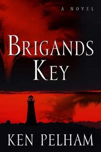 Brigands Key by Ken Pelham