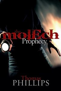 The Molech Prophecy by Thomas Phillips