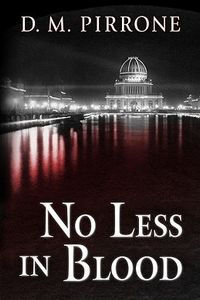No Less in Blood by D. M. Pirrone