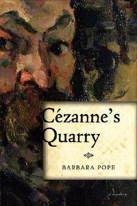 Cezanne's Quarry by Barbara Corrado Pope