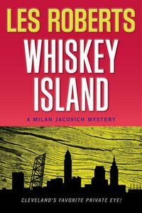 Whiskey Island by Les Roberts