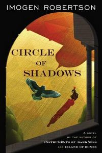 Circle of Shadows by Imogen Robertson