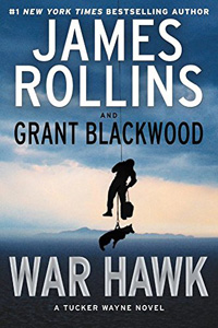 War Hawk James Rollins and Grant Blackwood
