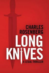 Long Knives by Charles Rosenberg