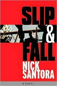 Slip & Fall by Nick Santora