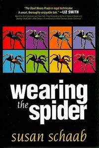 Wearing the Spider by Susan Schaab