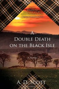 A Double Death on the Black Isle by A. D. Scott