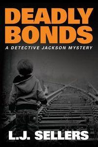 Deadly Bonds by L. J. Sellers