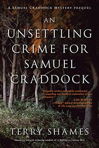 An Unsettling Crime for Samuel Craddock Terry Shames
