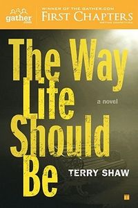 The Way Life Should Be by Terry Shaw
