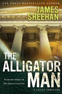 The Alligator Man by James Sheehan
