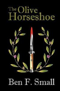 The Olive Horseshoe by Ben F. Small