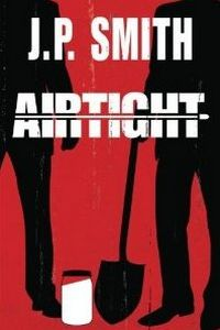 Airtight by J. P. Smith
