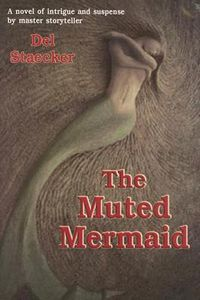 The Muted Mermaid by Del Staecker