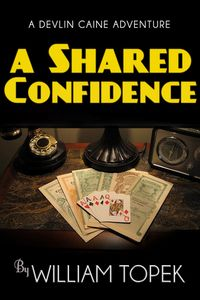 A Shared Confidence by William Topek