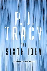 The Sixth Idea by P. J. Tracy