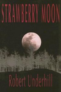 Strawberry Moon by Robert Underhill