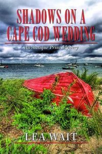 Shadows on a Cape Cod Wedding by Lea Wait