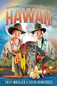 Travels with Gannon and Wyatt: Hawaii by Patti Wheeler and Keith Hemstreet