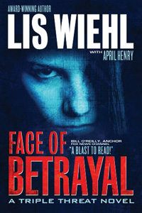 Face of Betrayal by Lis Wiehl with April Henry