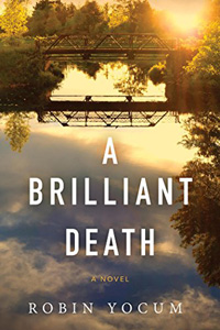 A Brilliant Death by Robin Yocum