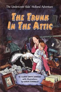 The Trunk in the Attic by Gloria Smith Zawaski