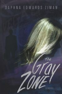The Gray Zone by Daphna Edwards Ziman